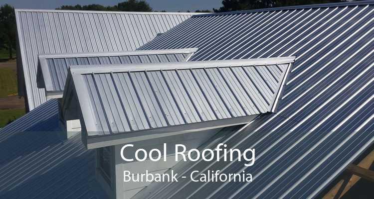 Cool Roofing Burbank - California