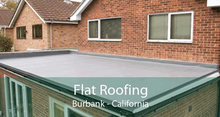 Flat Roofing Burbank - California