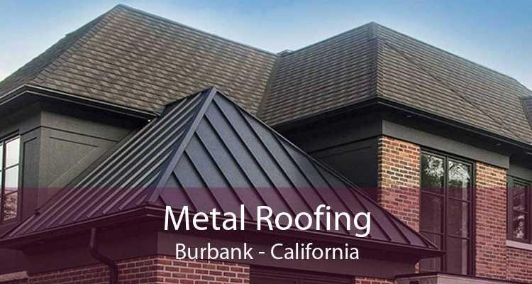 Metal Roofing Burbank - California