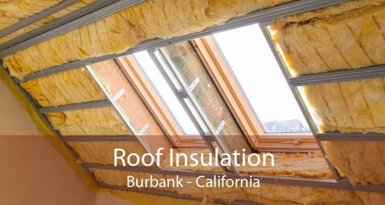 Roof Insulation Burbank - California