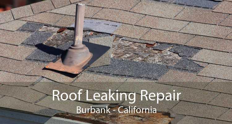 Roof Leaking Repair Burbank - California