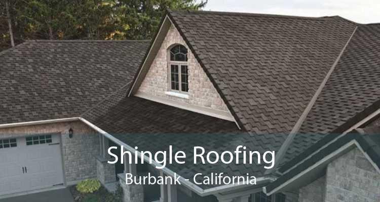Shingle Roofing Burbank - California