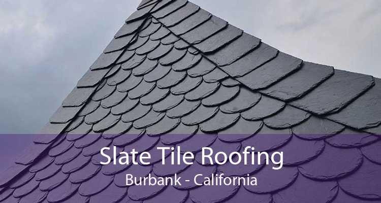 Slate Tile Roofing Burbank - California