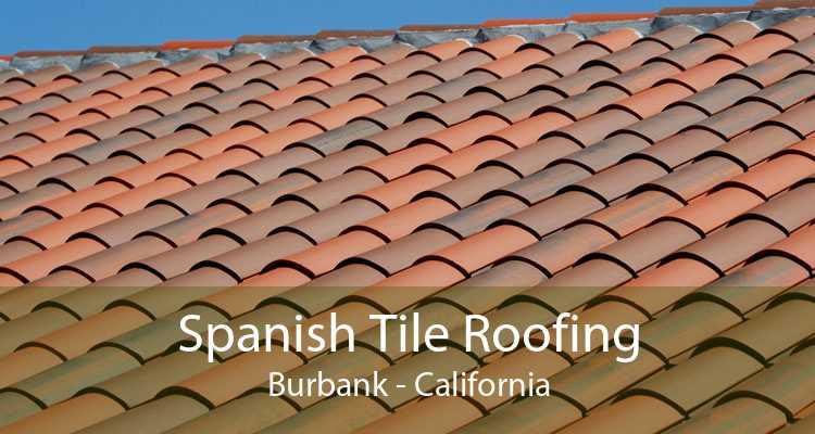 Spanish Tile Roofing Burbank - California