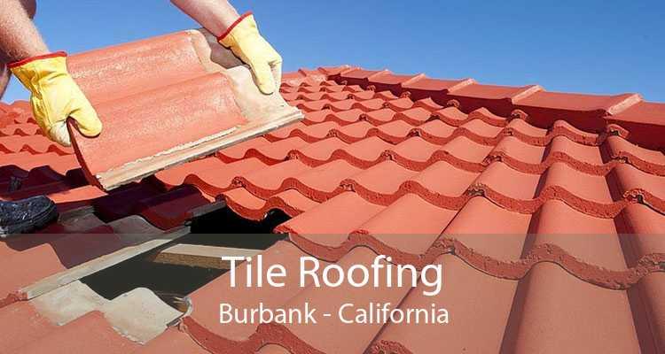 Tile Roofing Burbank - California
