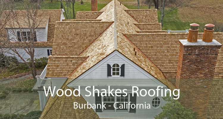 Wood Shakes Roofing Burbank - California